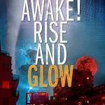 Awake Rise and Glow
